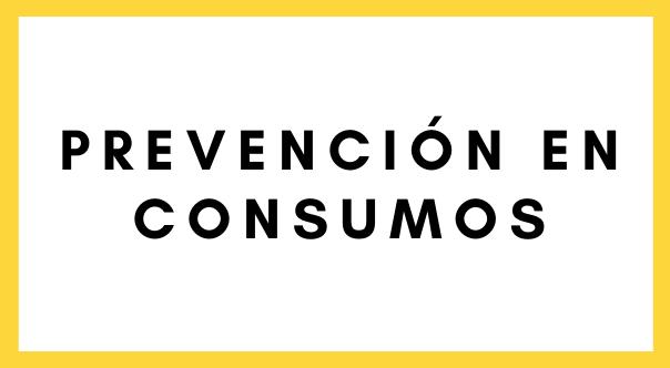 Prevención en consumos